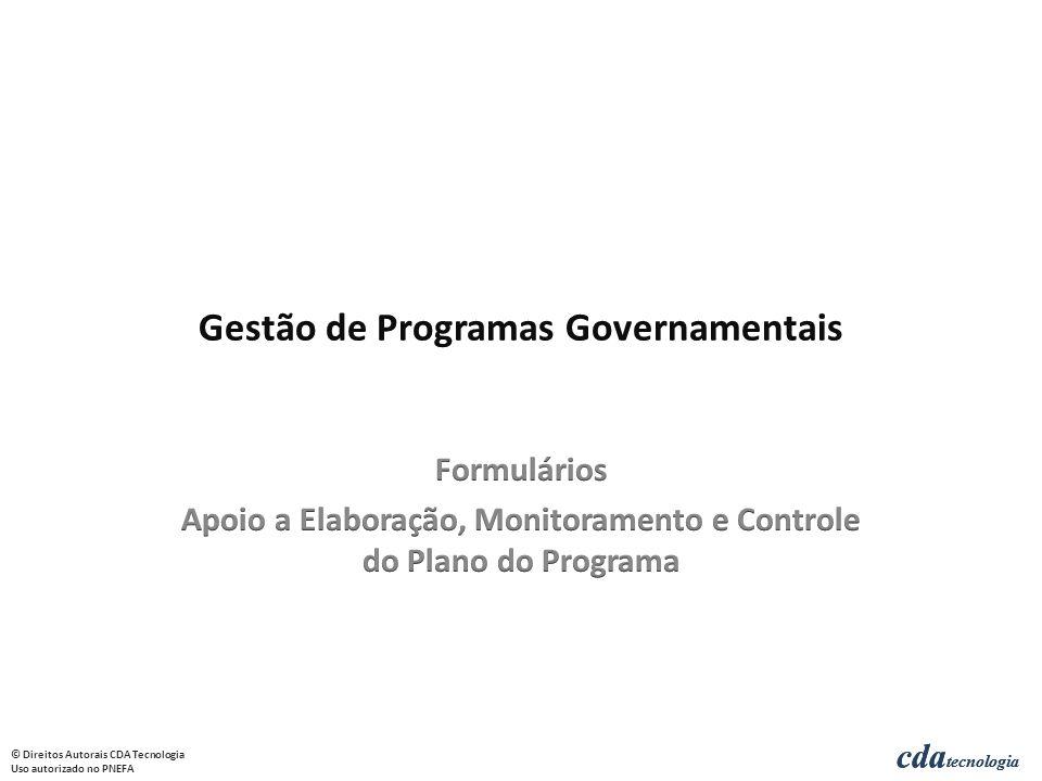 cda tecnologia © Direitos Autorais CDA Tecnologia Uso autorizado no PNEFA cda tecnologia