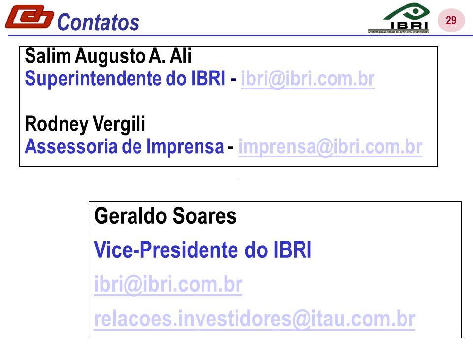 29 Salim Augusto A. Ali Superintendente do IBRI - ibri@ibri.com.bribri@ibri.com.br Rodney Vergili Assessoria de Imprensa - imprensa@ibri.com.br Gerald