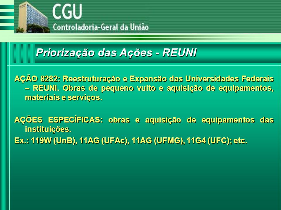 Priorização das Ações - REUNI AÇÃO 8282: Reestruturação e Expansão das Universidades Federais – REUNI.