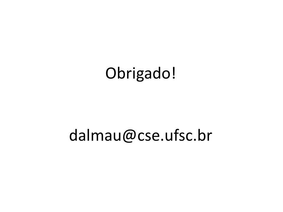 Obrigado! dalmau@cse.ufsc.br