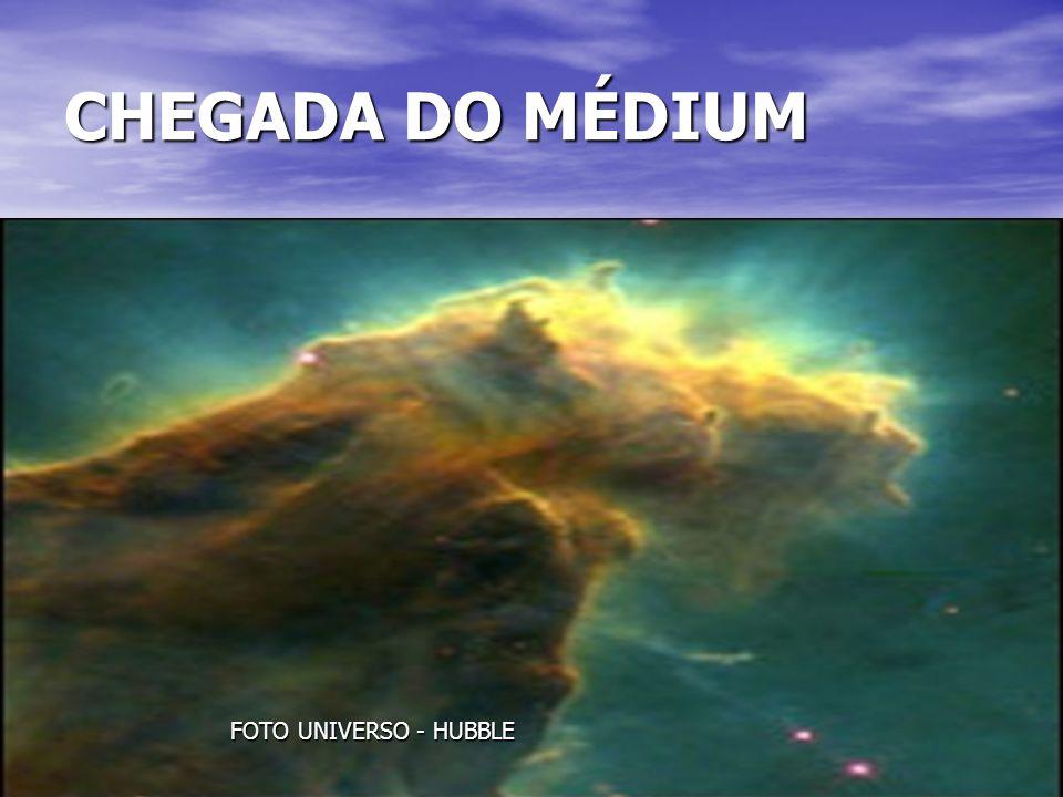 24 CHEGADA DO MÉDIUM FOTO UNIVERSO - HUBBLE