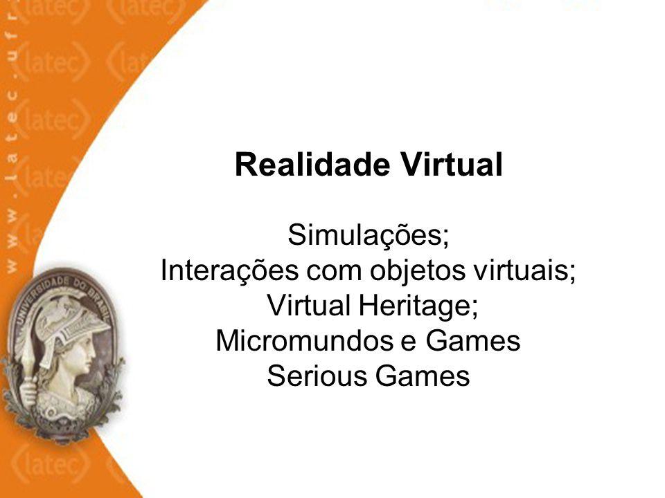 Realidade Virtual acelera o aprendizado; aumenta a retenção através do reforço; aumenta a retenção através do realismo; possibilita fazer coisas Impossíveis; torna o aprendizado mais interessante e divertido; reduz custos; elimina riscos e perigos.