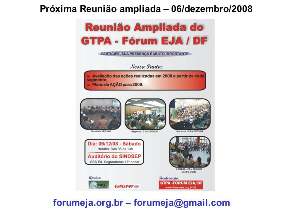 Próxima Reunião ampliada – 06/dezembro/2008 forumeja.org.br – forumeja@gmail.com