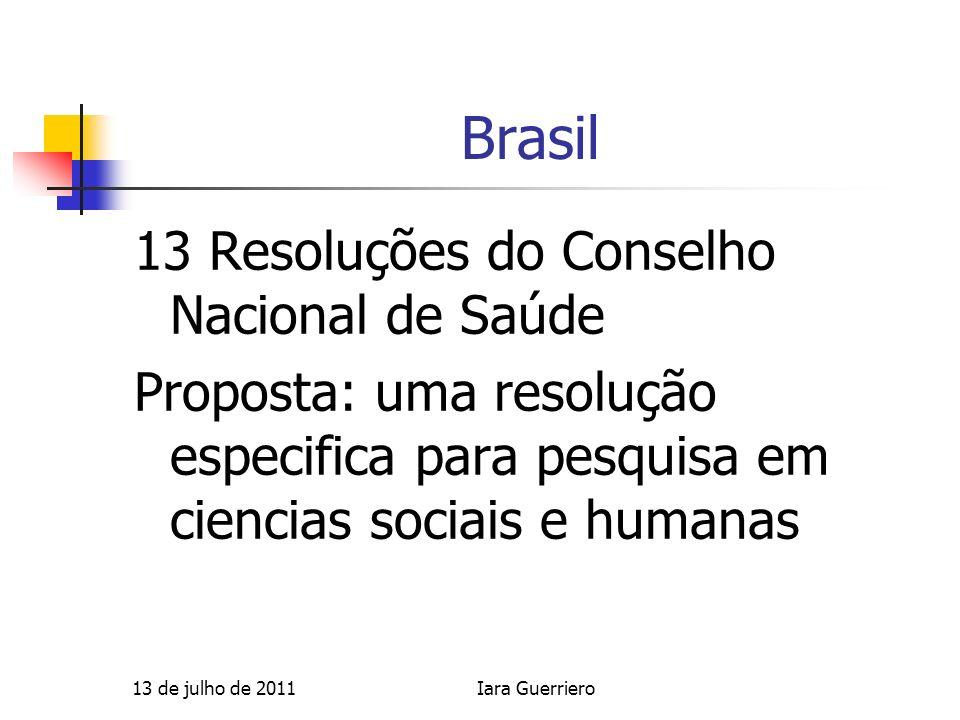 Brasil 13 Resoluções do Conselho Nacional de Saúde Proposta: uma resolução especifica para pesquisa em ciencias sociais e humanas 13 de julho de 2011I