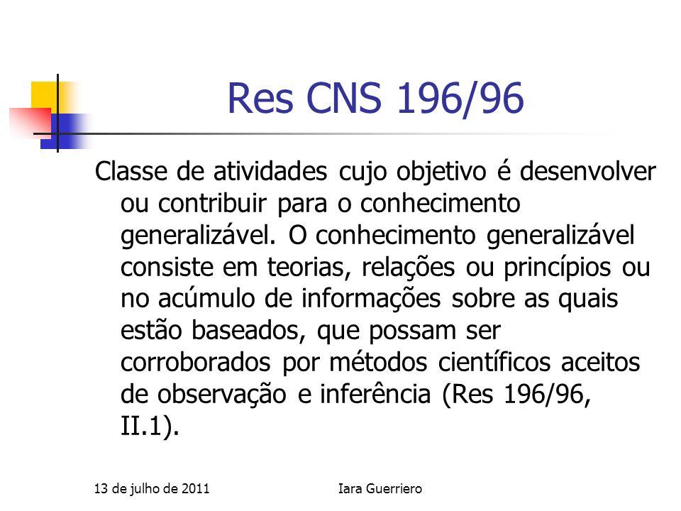 Res CNS 196/96 Classe de atividades cujo objetivo é desenvolver ou contribuir para o conhecimento generalizável. O conhecimento generalizável consiste