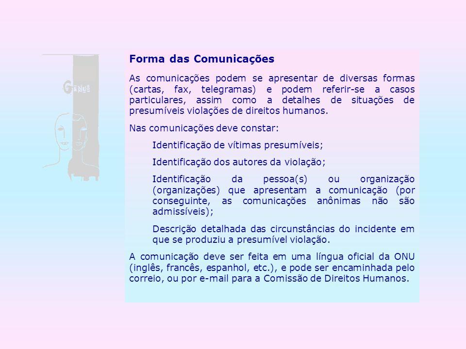 Forma das Comunicações As comunicações podem se apresentar de diversas formas (cartas, fax, telegramas) e podem referir-se a casos particulares, assim