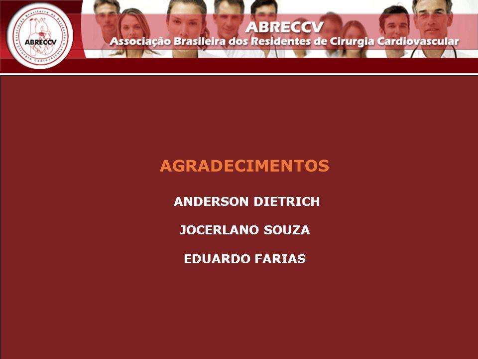 AGRADECIMENTOS ANDERSON DIETRICH JOCERLANO SOUZA EDUARDO FARIAS