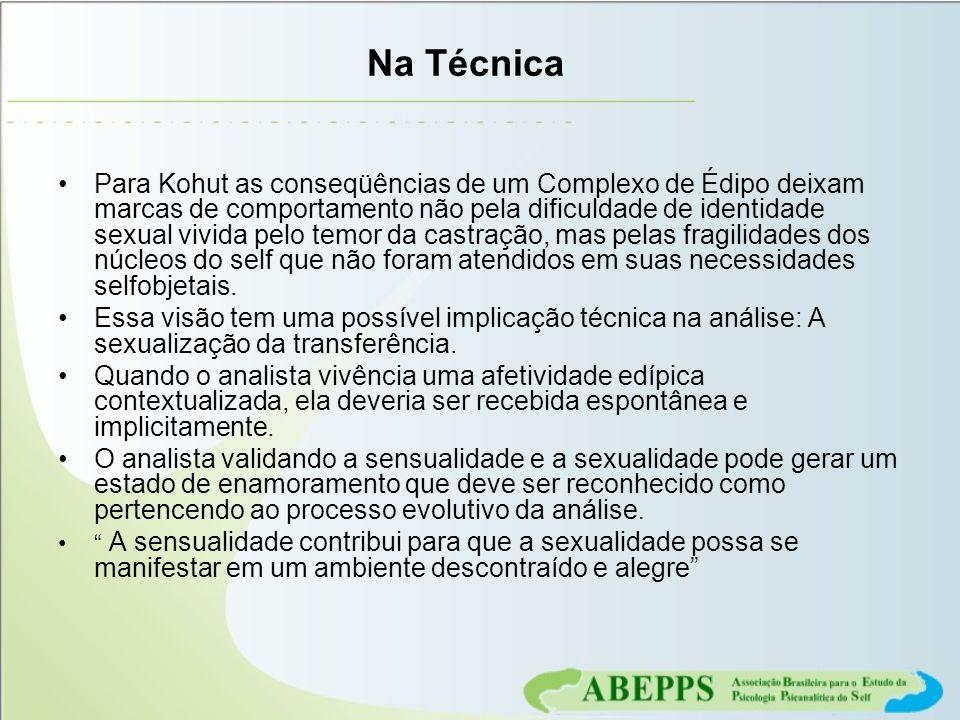 Na Técnica Para Kohut as conseqüências de um Complexo de Édipo deixam marcas de comportamento não pela dificuldade de identidade sexual vivida pelo te