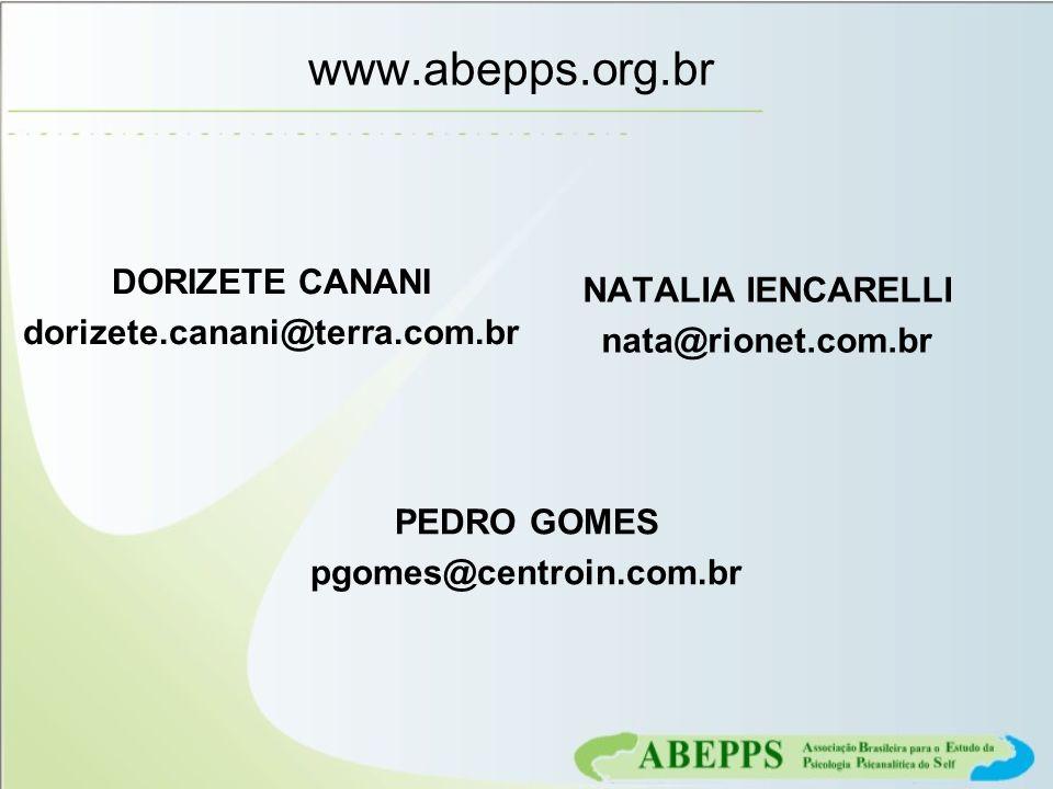 www.abepps.org.br DORIZETE CANANI dorizete.canani@terra.com.br NATALIA IENCARELLI nata@rionet.com.br PEDRO GOMES pgomes@centroin.com.br
