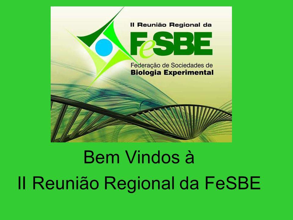 Bem Vindos à II Reunião Regional da FeSBE