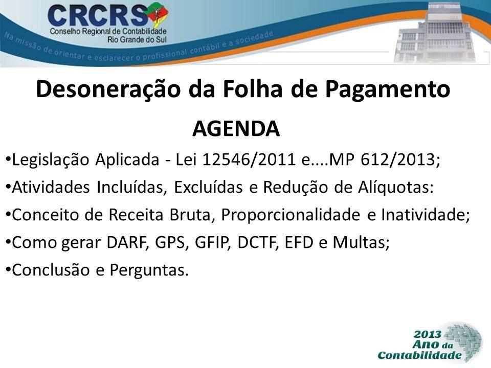 Empresas sem Movimento As empresas Paralisadas não tem recolhimento de DARF por não ter faturamento.