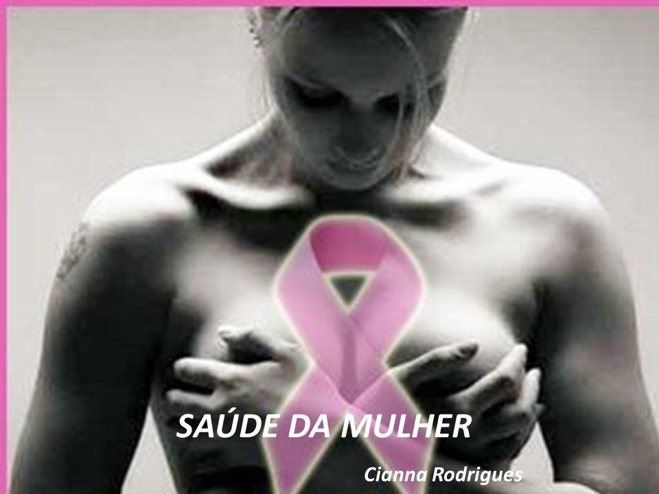 SAÚDE DA MULHER Cianna Rodrigues