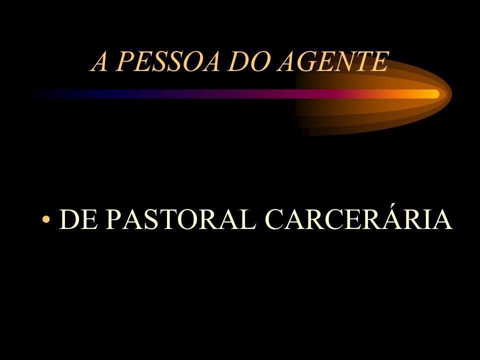 A PESSOA DO AGENTE DE PASTORAL CARCERÁRIA