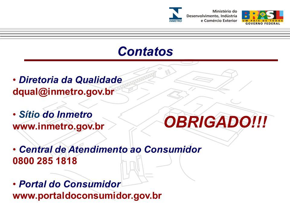 Diretoria da Qualidade dqual@inmetro.gov.br Sítio do Inmetro www.inmetro.gov.br Central de Atendimento ao Consumidor 0800 285 1818 Portal do Consumido