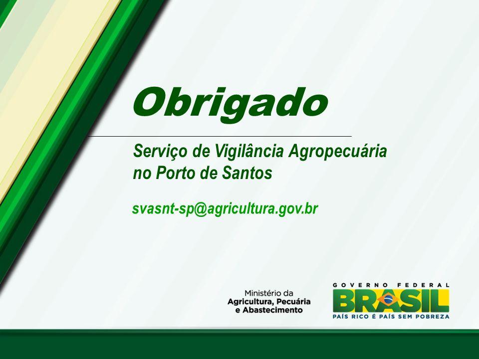 Obrigado Serviço de Vigilância Agropecuária no Porto de Santos svasnt-sp@agricultura.gov.br