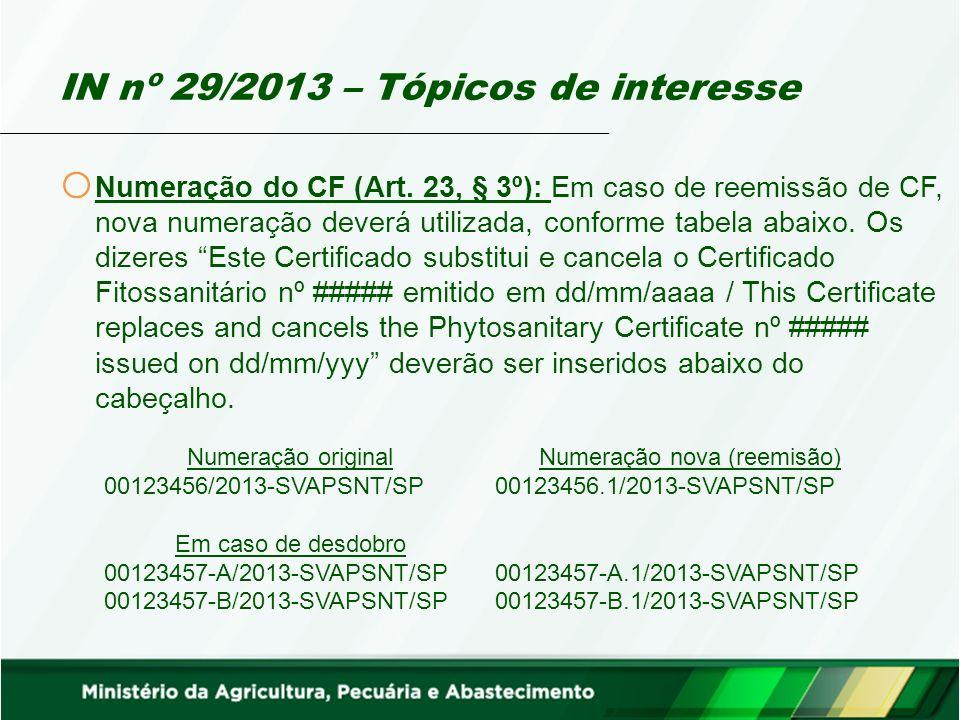 IN nº 29/2013 – Tópicos de interesse o Numeração do CF (Art.