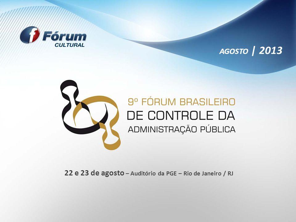 AGOSTO | 2013 22 e 23 de agosto – Auditório da PGE – Rio de Janeiro / RJ