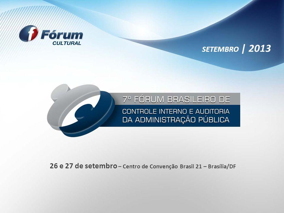 SETEMBRO | 2013 26 e 27 de setembro – Centro de Convenção Brasil 21 – Brasília/DF