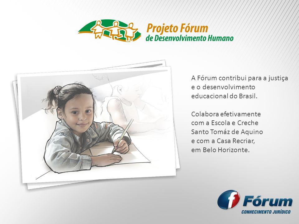 A Fórum contribui para a justiça e o desenvolvimento educacional do Brasil. Colabora efetivamente com a Escola e Creche Santo Tomáz de Aquino e com a