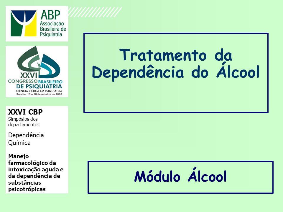 Acamprosato CAMPRAL® Muito utilizada em países Europeus desde 1996 Ainda não foi aprovada pelo FDA para tratamento do alcoolismo Atua no sistema glutamatérgico cerebral Dose diária: 1 cp de 333 mg ( 3 x ao dia) Laaksonen E, Koski-Jannes A, Salaspuro M, Athinen H, Alho H A randomized, multicentre, open-label, comparative trial of disulfiram, naltrexone and acamprosate in the treatment of alcohol dependence.