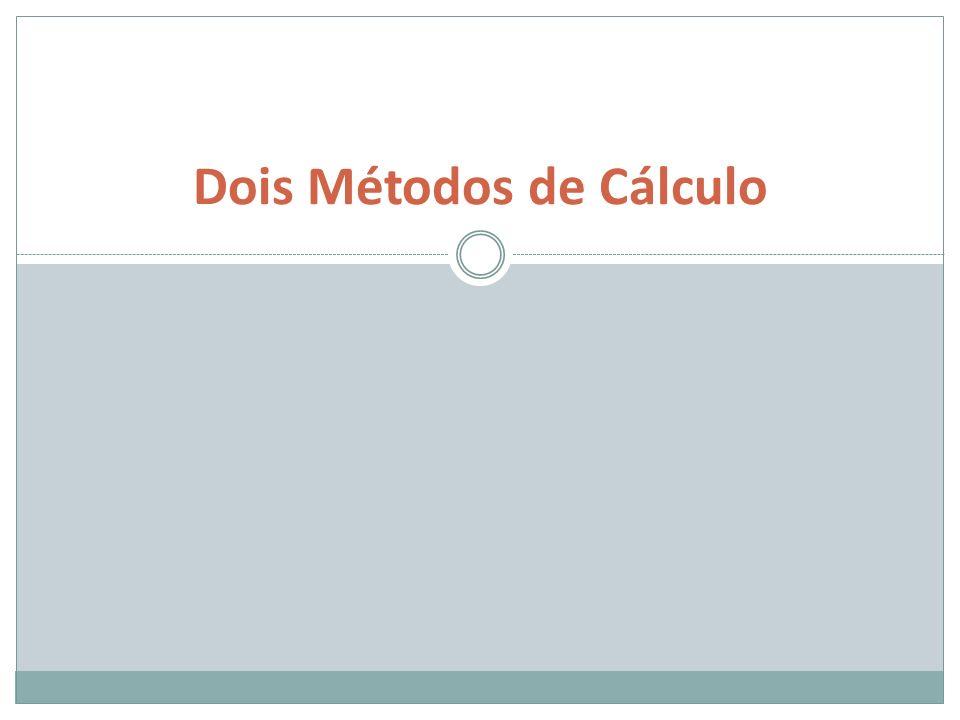 Dois Métodos de Cálculo