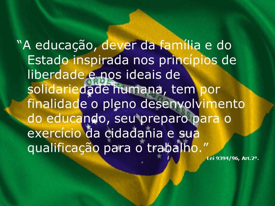 A educação, dever da família e do Estado inspirada nos princípios de liberdade e nos ideais de solidariedade humana, tem por finalidade o pleno desenv