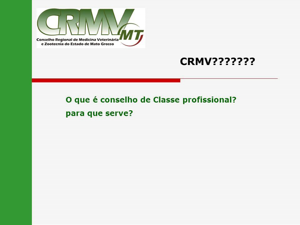 CRMV??????? O que é conselho de Classe profissional? para que serve?