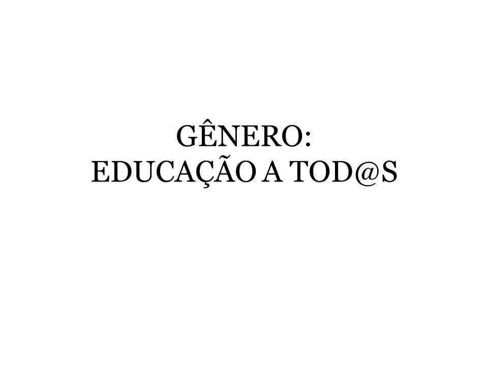 GÊNERO: EDUCAÇÃO A TOD@S