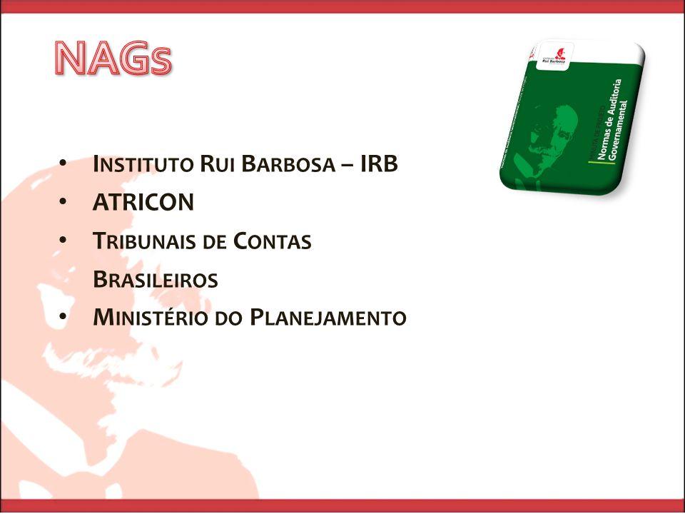 I NSTITUTO R UI B ARBOSA – IRB ATRICON T RIBUNAIS DE C ONTAS B RASILEIROS M INISTÉRIO DO P LANEJAMENTO