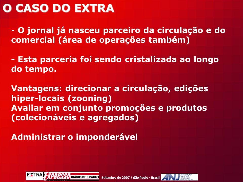 Setembro de 2007 / São Paulo - Brasil - O jornal já nasceu parceiro da circulação e do comercial (área de operações também) - Esta parceria foi sendo cristalizada ao longo do tempo.