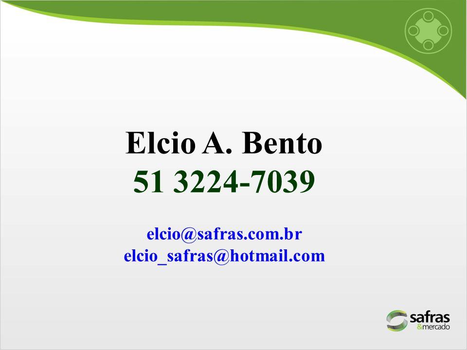 Elcio A. Bento 51 3224-7039 elcio@safras.com.br elcio_safras@hotmail.com