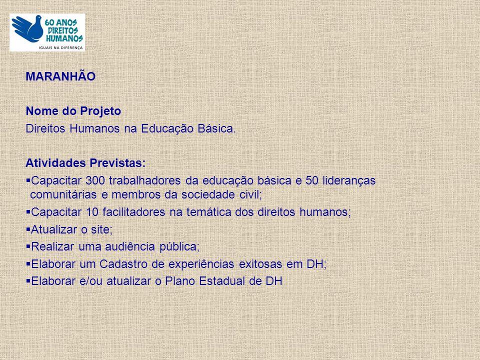 MARANHÃO Nome do Projeto Direitos Humanos na Educação Básica.
