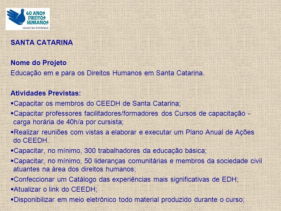 SANTA CATARINA Nome do Projeto Educação em e para os Direitos Humanos em Santa Catarina.
