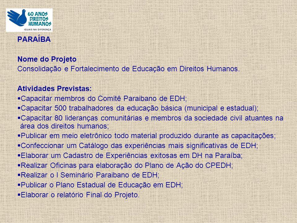 PARAÍBA Nome do Projeto Consolidação e Fortalecimento de Educação em Direitos Humanos.