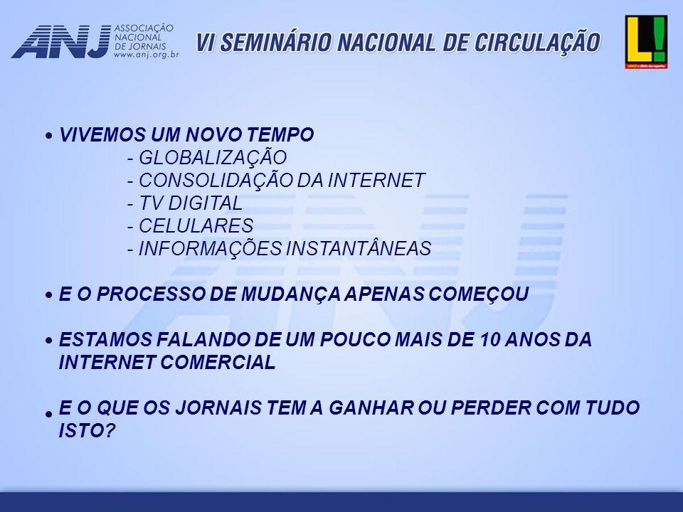 VIVEMOS UM NOVO TEMPO - GLOBALIZAÇÃO - CONSOLIDAÇÃO DA INTERNET - TV DIGITAL - CELULARES - INFORMAÇÕES INSTANTÂNEAS E O PROCESSO DE MUDANÇA APENAS COM