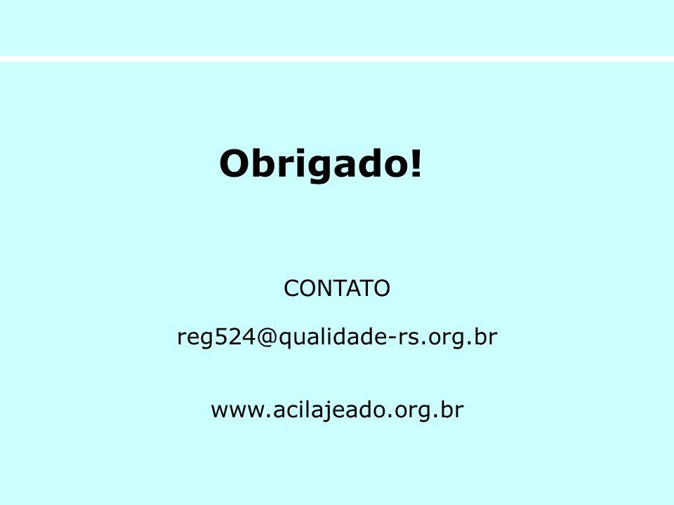 Obrigado! CONTATO reg524@qualidade-rs.org.br www.acilajeado.org.br