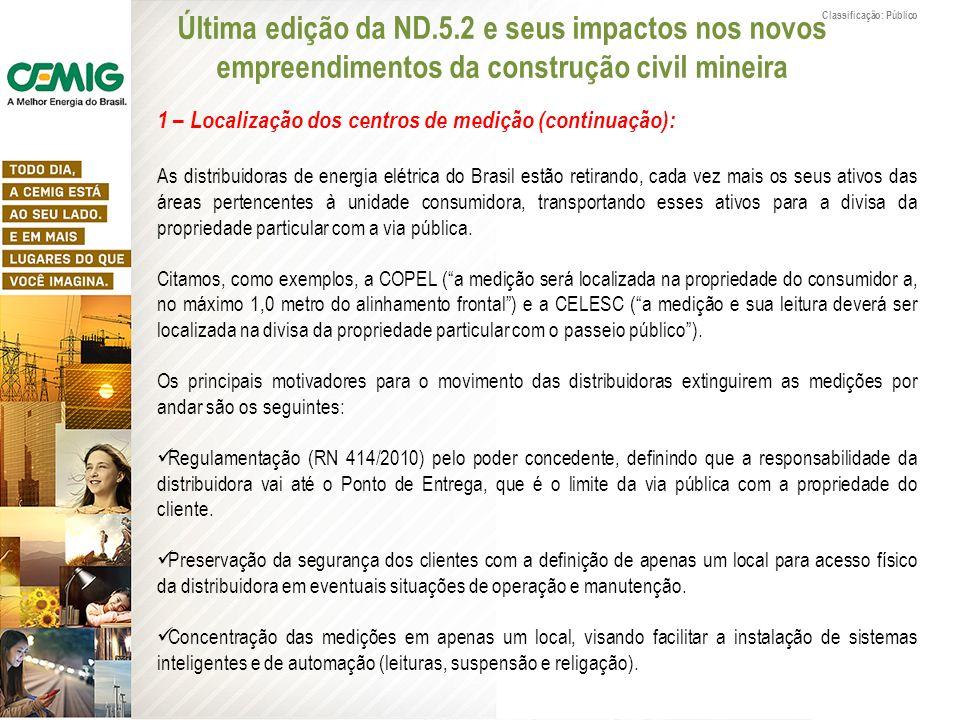 Classificação: Público Última edição da ND.5.2 e seus impactos nos novos empreendimentos da construção civil mineira 1 – Localização dos centros de me