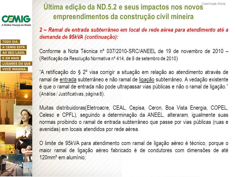 Classificação: Público Última edição da ND.5.2 e seus impactos nos novos empreendimentos da construção civil mineira 2 – Ramal de entrada subterrâneo
