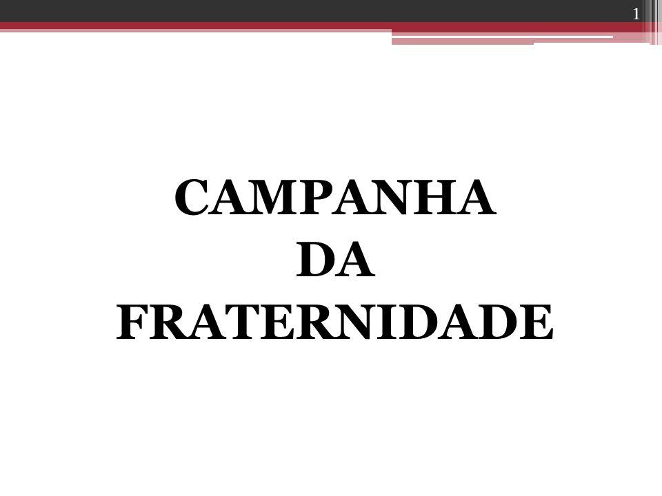 CAMPANHA DA FRATERNIDADE 1