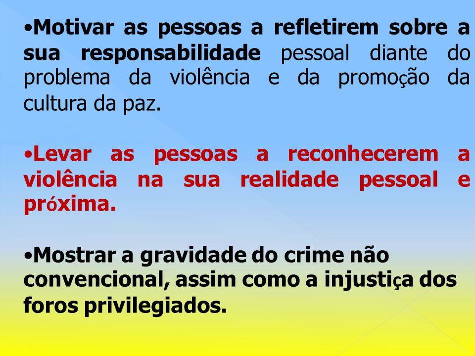 ESTUDAR O FENÔMENO DA VIOLÊNCIA PARA EVITAR UMA LEITURA SUPERFICIAL E EQUIVOCADA.