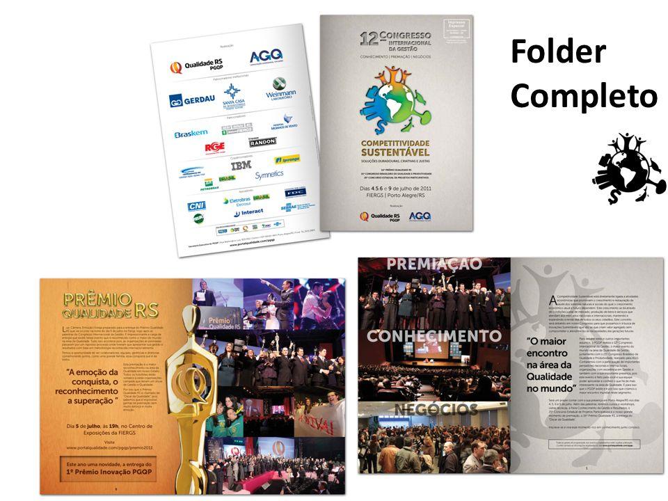 Material Gráfico: - Pré-Folder (aprox.100 por comitê) - Folder Completo (aprox.