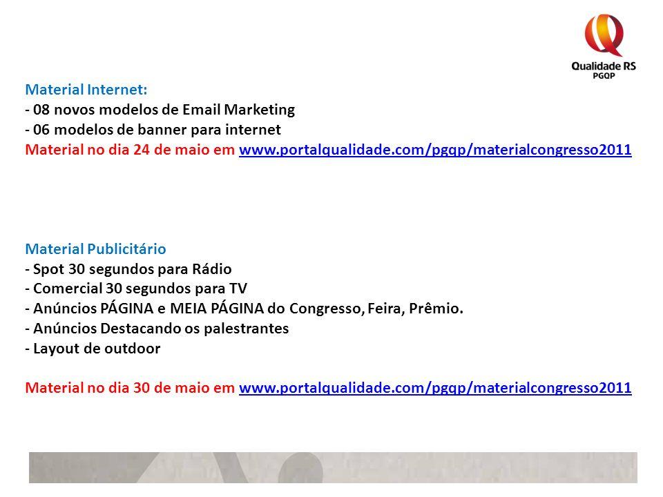 Material Internet: - 08 novos modelos de Email Marketing - 06 modelos de banner para internet Material no dia 24 de maio em www.portalqualidade.com/pg