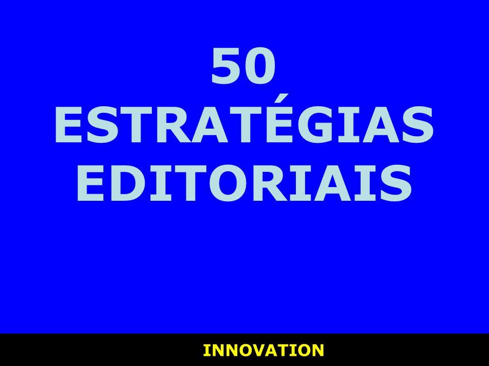 INNOVATION INNOVATION 50 ESTRATÉGIAS EDITORIAIS
