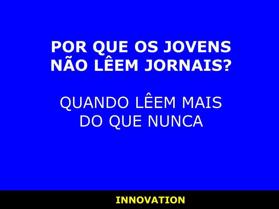 INNOVATION INNOVATION AVALIAR AGORA E SEMPRE O JORNAL E SUA REDAÇÃO