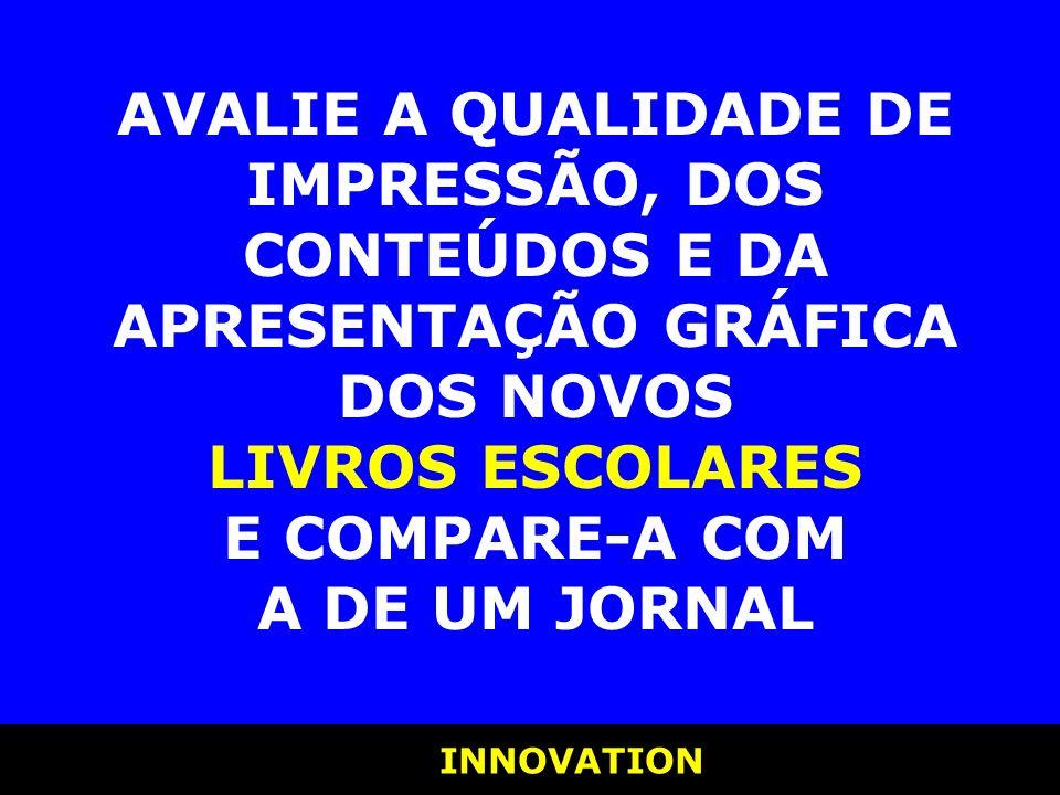 INNOVATION INNOVATION AS SOLUÇÕES TIRO-NO-PÉ