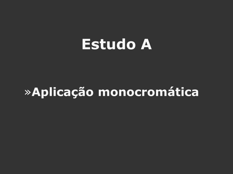 Estudo A »Aplicação monocromática