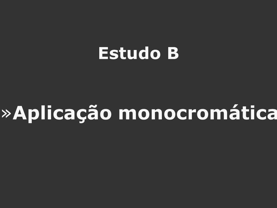 Estudo B »Aplicação monocromática