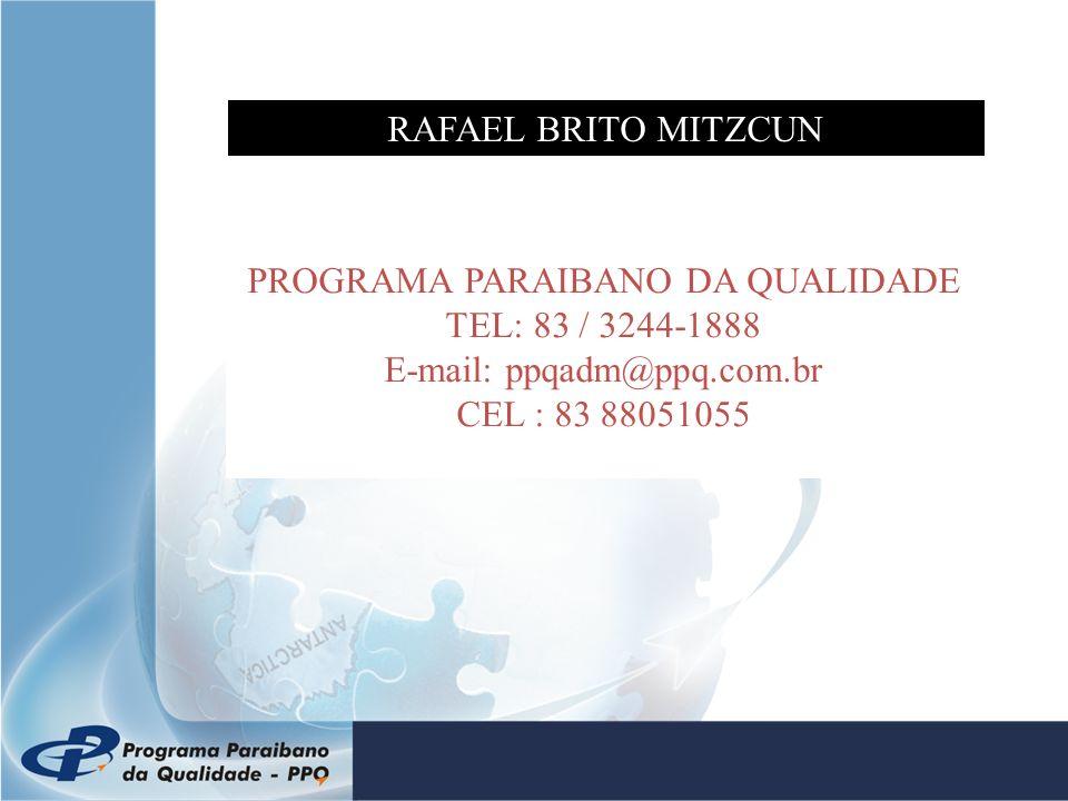 PROGRAMA PARAIBANO DA QUALIDADE TEL: 83 / 3244-1888 E-mail: ppqadm@ppq.com.br CEL : 83 88051055 RAFAEL BRITO MITZCUN