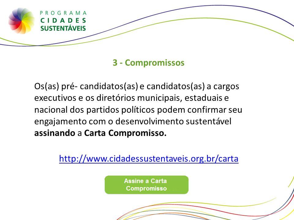 3 - Compromissos Os(as) pré- candidatos(as) e candidatos(as) a cargos executivos e os diretórios municipais, estaduais e nacional dos partidos polític