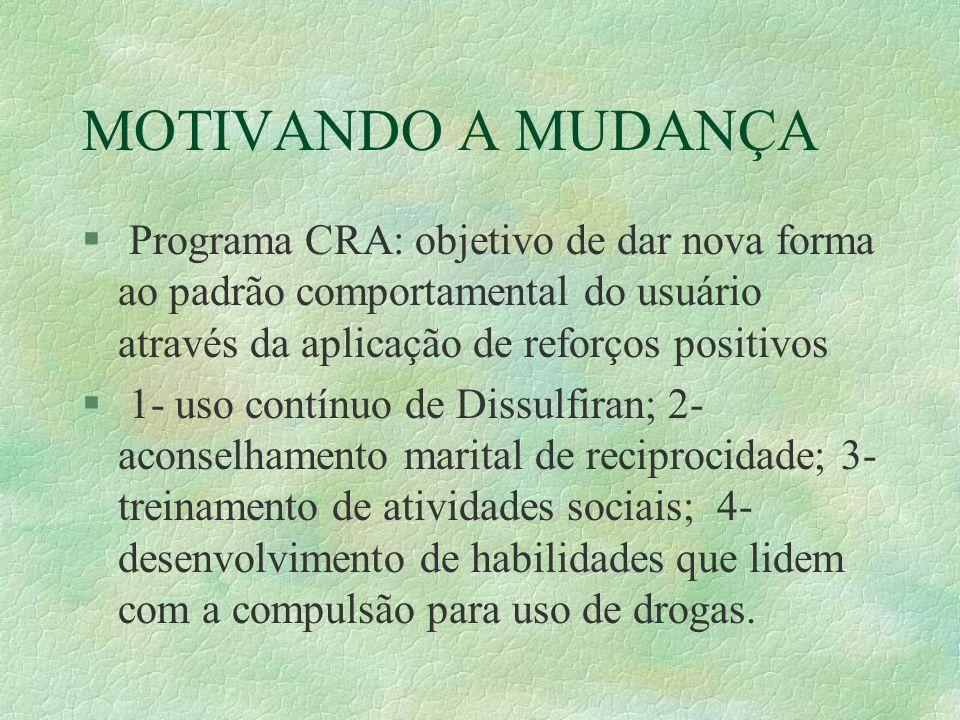 AÇÃO E TOMADA DE PASSOS § Terapia conjugal comportamental: foco no uso de droga e na relação conjugal.